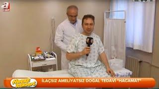 A HABER - TIBBİ HACAMAT TEDAVİSİ - DR. TURANŞAH TÜMER