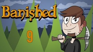 LETS PLAY BANISHED | EPISODE 9
