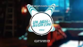 Silk City Dua Lipa Ft Diplo Mark Ronson Electricity Dan Judge Jordan King Remix