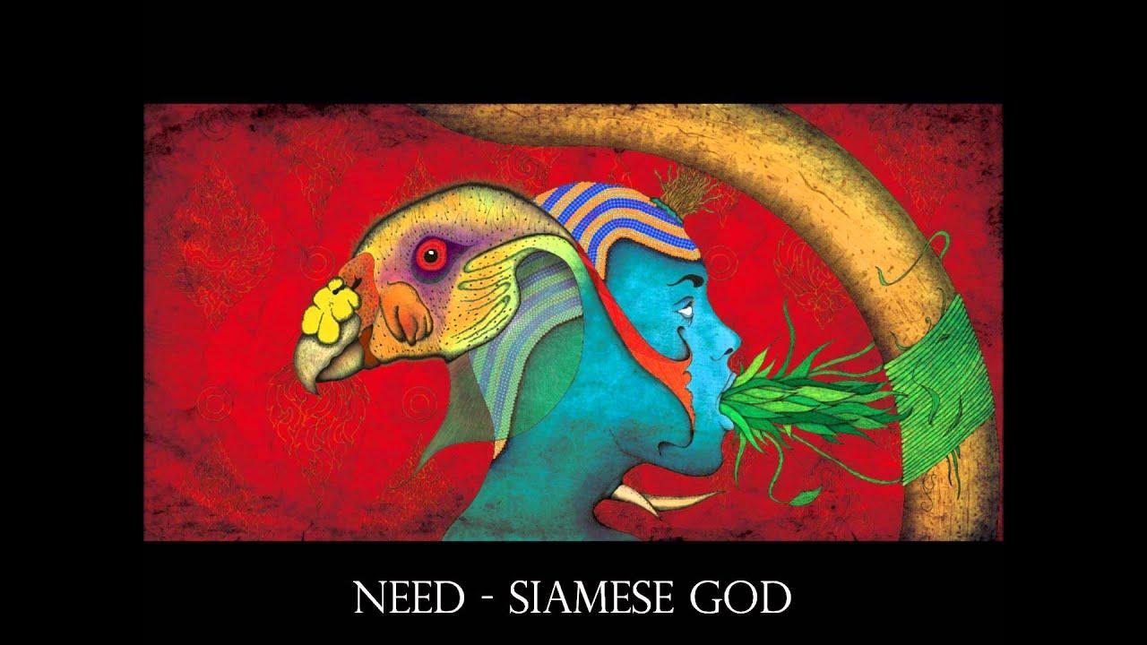 God Needs us Need Siamese God