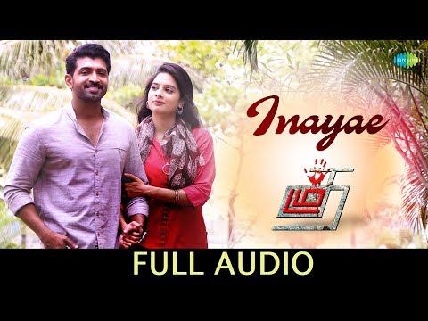 Inayae - Full Audio | Thadam | Arun Vijay | Sid Sriram | Madhan Karky | Magizh Thirumeni | Arun Raj