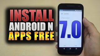 How To Install Android N (Preview) Apps on any Android Device! | Android Nougat ( 7.0  ) apps!