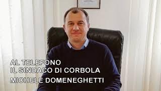 ORE 17 LIVE Intervista al SINDACO DI CORBOLA MICHELE DOMENEGHETTI