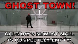Calgary Newest Mall is a Ghost Town - New Horizons Mall!