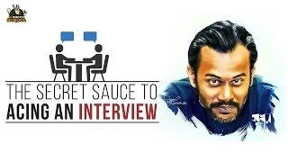 04. The Secret Sauce to Acing an Interview
