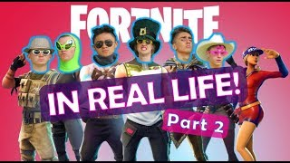 Fortnite In Real Life! [Part 2]