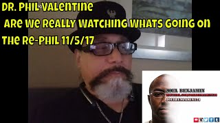 Dr. Phil Valentine Are We Really Watching Whats Going On The Re Phil 11