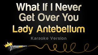 Lady Antebellum - What If I Never Get Over You (Karaoke Version)