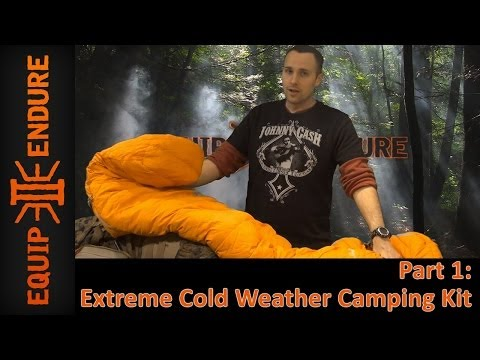 Extreme Cold Weather Camping Kit, Part 1 by Equip 2 Endure
