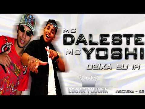 Mc Daleste Mc Yoshi - Deixa Eu Ir ♪  ( Lançamento 2013 )
