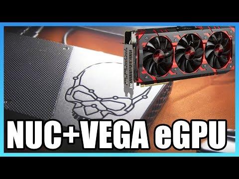 Intel NUC + Vega eGPU   PowerColor Vega 56, ft. Joker