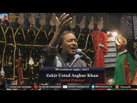 Day Of Ashura 1439 | 2017 - Zakir Ustad Asghar Khan (Sialkot) - Northampton (UK)