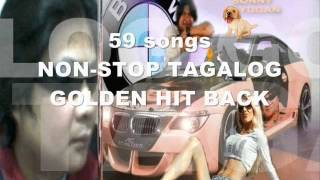 59 songs NON-STOP TAGALOG GOLDEN HIT BACK sonny layugan