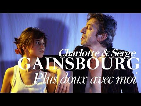 Charlotte Gainsbourg - Plus Doux Avec Moi