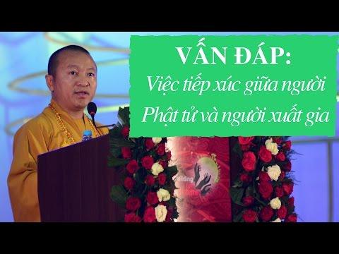 Vấn đáp: Việc tiếp xúc giữa người Phật tử và người xuất gia