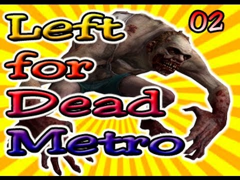 Left 4 dead 1 #3 Metro