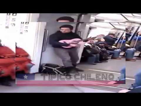 TIPICO CHILENO Cantante loco del metro