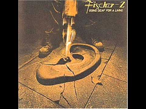 Fischer-Z - Going Deaf for a Living (1980) (Full Album)