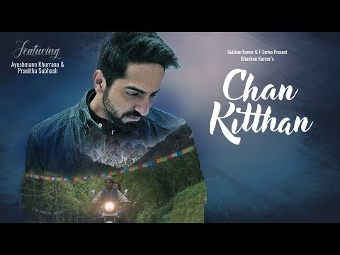 Official Video: Chan Kitthan Song | Ayushmann Khurrana | Pranitha Subhash | Rochak Kohli