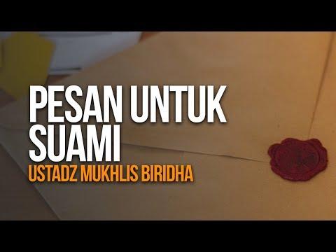 Pesan Untuk Suami - Ustadz Mukhlis Biridha