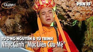 """PBN 55   Nhạc Cảnh """"Mục Liên Cứu Mẹ"""" (Hoàng Quang Huế) Tường Nguyên & Tú Trinh"""