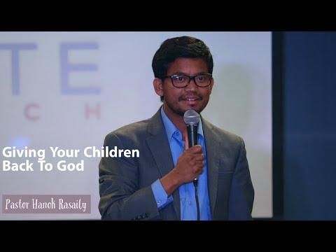 Hanok Rasaily//Giving your Children back to God