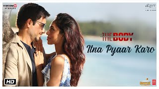 Itna Pyaar Karo Video | The Body | Rishi K, Emraan H, Sobhita, Vedhika | Shreya G, Shamir Tandon