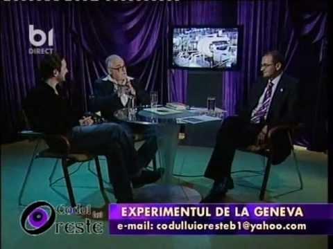 CODUL LUI ORESTE - 2008.10.03 - Experimentul de la Geneva (invitati Lucian Iordanescu si Doru Bem)