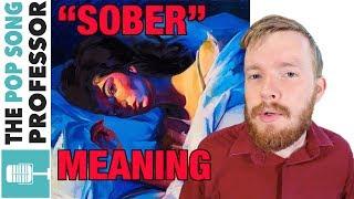 Lorde s Sober Lyrics Explanation IT S DEEPER THAN YOU THINK