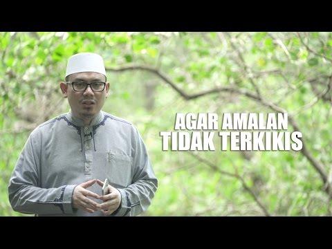 Ceramah Singkat - Agar Amalan Tidak Terkikis - Ustadz Ahmad Zainuddin,Lc.