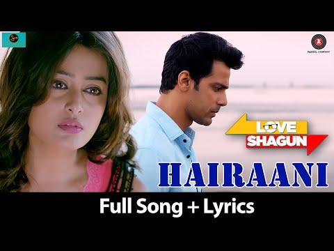 Hairaani  | Love Shagun | Full Song + Lyrics| Arijit Singh, Sakina Khan |, Nidhi Subbaiah