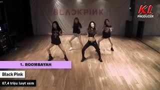 Top 10 video tập vũ đạo của các nhóm nữ KPOP có lượt xem nhiều nhất trên YouTube