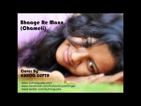 Bhaage Re Mann (Chameli) - Full Song Cover By KUHOO GUPTA
