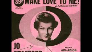 Watch Jo Stafford Make Love To Me video