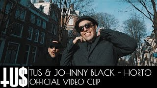 Tus x Johnny Black - Horto - Official Video Clip