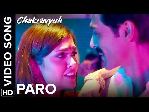 Paro (Video Song) - Chakravyuh