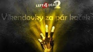 Víkendovky  za pár kaček | 01 • L4D2 [Deathcraft II]