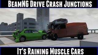 BeamNG Drive Crash Junctions It's Raining Muscle Cars