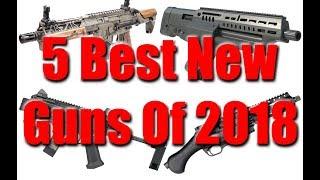 5 Best New Guns Of 2018