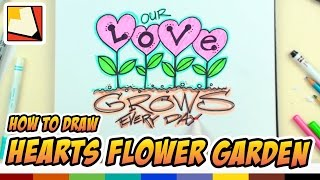 "How to Draw Hearts Flower Garden ""Our Love Grows"" - Art for Kids + 