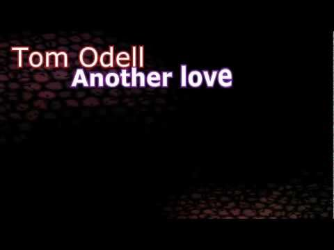 Tom Odell - Another love lyrics HD