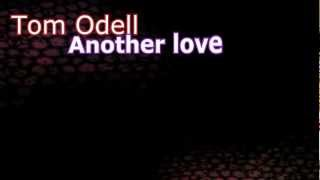 Tom Odell - Another love lyrics HD