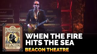 Watch Joe Bonamassa When The Fire Hits The Sea video