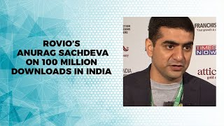 Rovios Anurag Sachdeva on 100 million