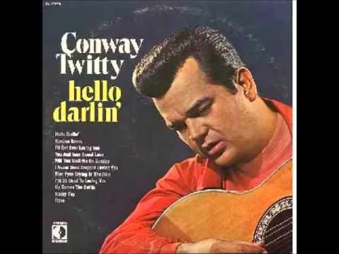 Conway Twitty -- Hello Darlin'