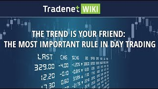 The Trend is Your Friend: The Most Important Rule in Day Trading
