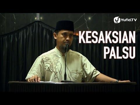 Kesaksian Palsu - Ustadz Abdullah Zaen, MA