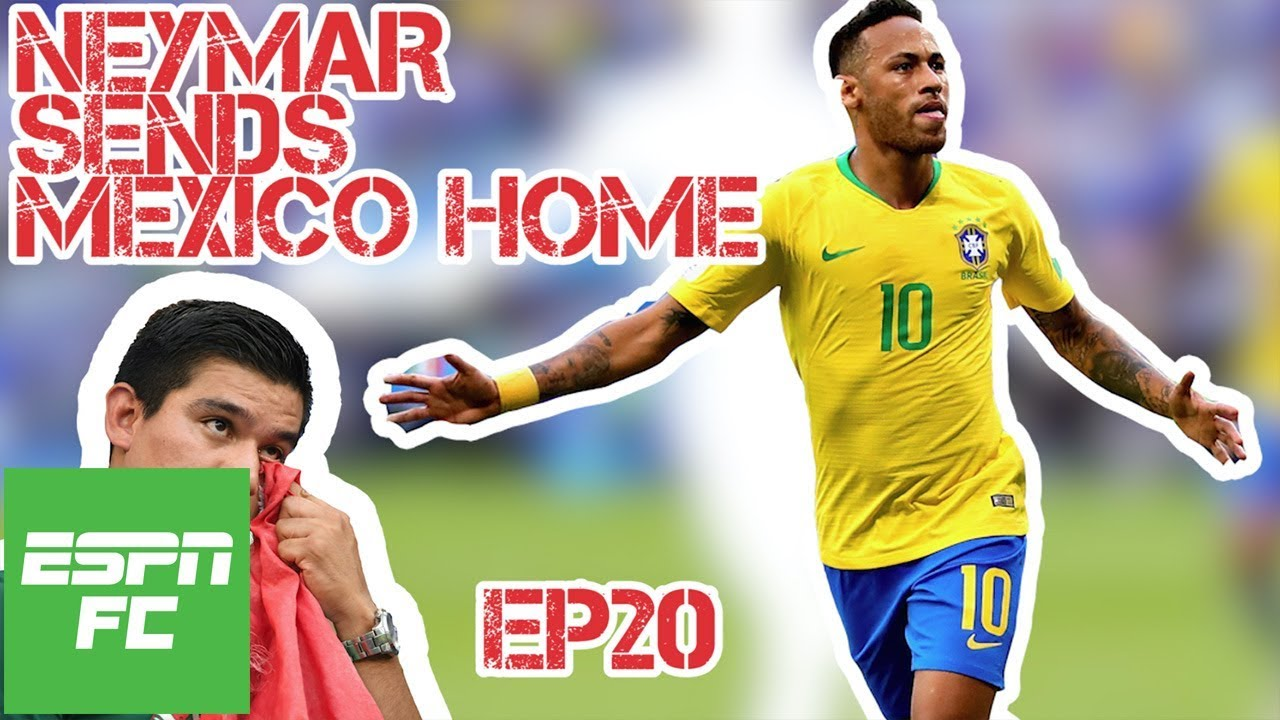 Episode 20: Neymar and Brazil send Mexico home to extend World Cup curse | Project Russia | ESPN FC