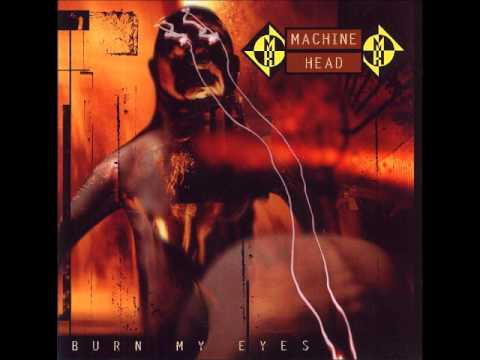 45. Machine Head - Burn My Eyes