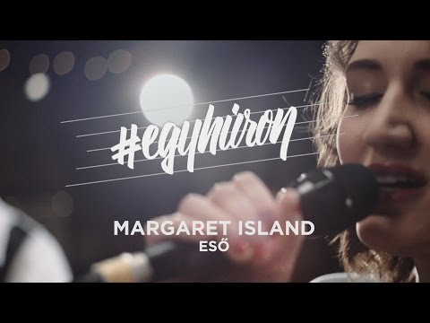 Margaret Island - Eső #egyhúron A VIVA-n